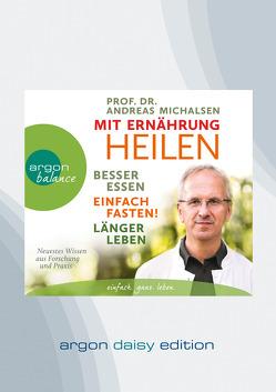 Mit Ernährung heilen (DAISY Edition) von Mehne,  Julian, Michalsen,  Andreas Prof. Dr.