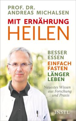 Mit Ernährung heilen von Kirschner-Brouns,  Dr. Suzann, Michalsen,  Prof. Dr. Andreas, Sandmann,  Friedrich-Karl