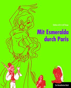 Mit Esmeralda durch Paris von Arlt,  Bettina, Karpe,  Leif, Salmen,  Chris
