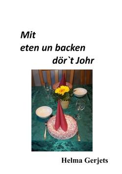 Mit eten un backen dör´t Johr von Gerjets,  Helma