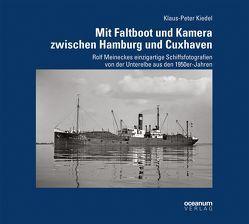 Mit Faltboot und Kamera zwischen Hamburg und Cuxhaven von Kiedel,  Klaus P