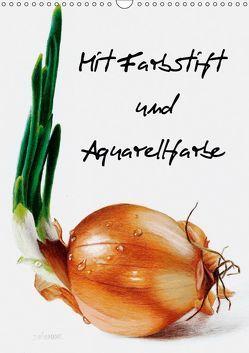 Mit Farbstift und Aquarellfarbe (Wandkalender 2019 DIN A3 hoch) von Moravec,  Dietrich