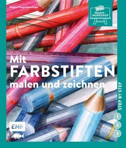 Mit Farbstiften malen und zeichnen von Braun,  Manfred, Doege-Schellinger,  Brigitte