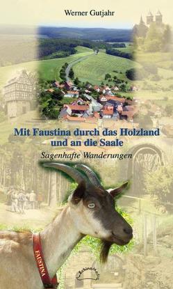 Mit Faustina durch das Holzland und an die Saale von Gutjahr,  Werner