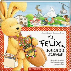 Mit Felix durch die Schweiz von Droop,  Constanza, Langen,  Annette