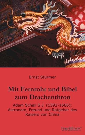 Mit Fernrohr und Bibel zum Drachenthron von Stürmer,  Ernst