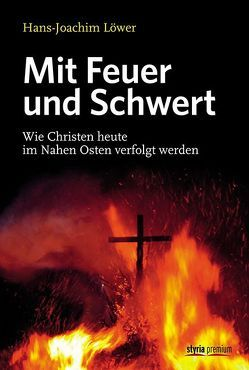 Mit Feuer und Schwert von Löwer,  Hans-Joachim