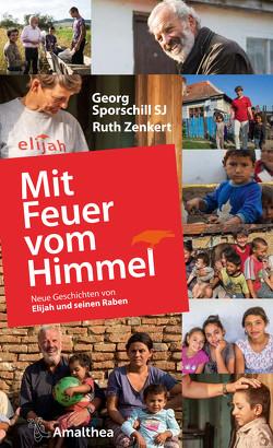 Mit Feuer vom Himmel von Geinitz,  Christian, SJ,  Georg Sporschill, Zenkert,  Ruth