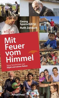 Mit Feuer vom Himmel von Sporschill SJ,  Georg, Zenkert,  Ruth