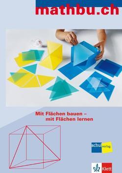 Mit Flächen bauen – mit Flächen lernen / mathbu.ch: Mit Flächen bauen – mit Flächen lernen