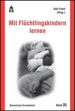 Mit Flüchtlingskindern lernen von Fuest,  Ada, Stähling,  Reinhard, Strozyk,  Krystyna, Wenders,  Barbara