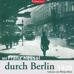 Mit Franz Hessel durch Berlin von Hessel,  Franz, Mues,  Wanja