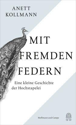 Mit fremden Federn von Kollmann,  Anett