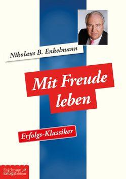 Mit Freude leben von Enkelmann,  Nikolaus B.