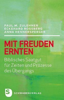 Mit Freuden ernten von Hennersperger,  Anna, Roßberg,  Eckehard, Zulehner,  Paul M.