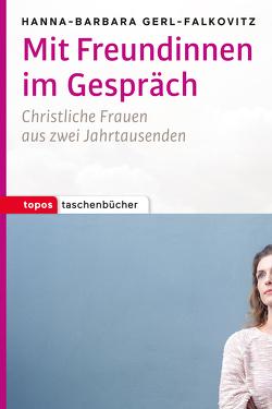Mit Freundinnen im Gespräch von Gerl-Falkovitz,  Hanna-Barbara