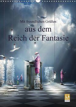 Mit freundlichen Grüßen aus dem Reich der Fantasie (Wandkalender 2018 DIN A3 hoch) von Kuckenberg-Wagner,  Brigitte