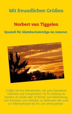 Mit freundlichen Grüßen von Tiggelen,  Norbert van
