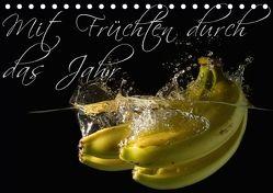 Mit Früchten durch das Jahr (Tischkalender 2018 DIN A5 quer) von Strasser,  Clemens