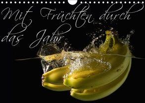 Mit Früchten durch das Jahr (Wandkalender 2018 DIN A4 quer) von Strasser,  Clemens