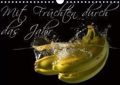 Mit Früchten durch das Jahr (Wandkalender 2019 DIN A4 quer) von Strasser,  Clemens