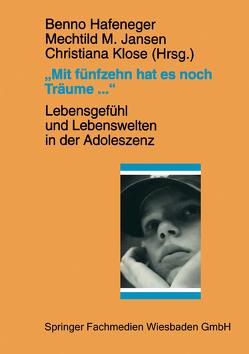 """""""Mit fünfzehn hat es noch Träume …"""" von Hafeneger,  Benno, Jansen,  Mechthild, Klose,  Christiana"""