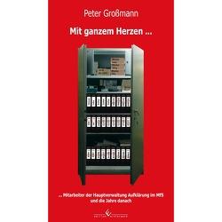 Mit ganzem Herzen … 3. Auflage von Großmann,  Peter