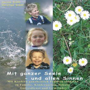 Mit ganzer Seele – und allen Sinnen von Schöll,  Carmen, Schöll,  Christoph