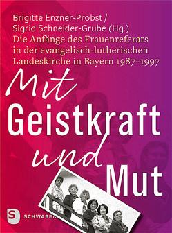 Mit Geistkraft und Mut von Enzner-Probst,  Brigitte, Schneider-Grube,  Sigrid
