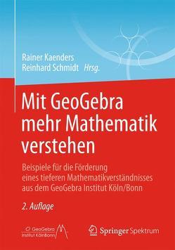 Mit GeoGebra mehr Mathematik verstehen von Kaenders,  Rainer, Schmidt,  Reinhard
