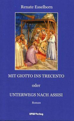 Mit Giotto ins Trecento von Esselborn,  Renate