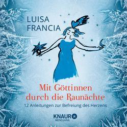 Mit Göttinnen durch die Raunächte von Francia,  Luisa
