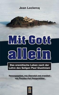 Mit Gott allein von Hungerbühler,  Plazidus-Karl, Leclercq,  Jean
