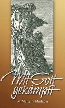 Mit Gott gekämpft von Madauss,  M Martyria