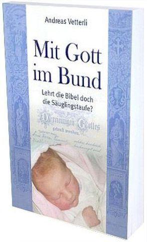 Mit Gott im Bund von Vetterli,  Andreas