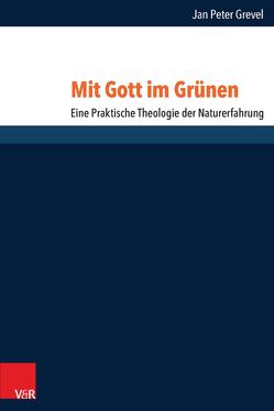 Mit Gott im Grünen von Grevel,  Jan Peter, Heimbrock,  Hans-Günter, Pezzoli-Olgiati,  Daria, Streib,  Heinz, Wyller,  Trygve