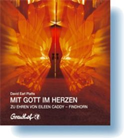 Mit Gott im Herzen von Caddy,  Eileen, Cattani,  Franchita, Platts,  David E, Spangler,  David