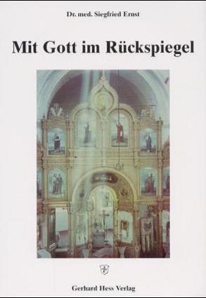 Mit Gott im Rückspiegel von Ernst,  Siegfried
