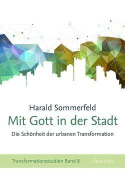Mit Gott in der Stadt von Sommerfeld,  Harald