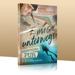 Mit Gott unterwegs – Abenteuer pur von Vandenberg,  Peter