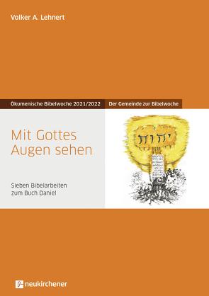 Mit Gottes Augen sehen von Lehnert,  Volker A.