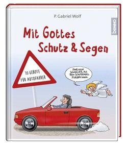 Mit Gottes Schutz und Segen von Habicht,  Christian, Wolf,  Gabriel