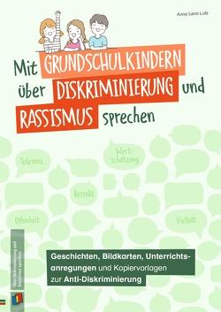 Mit Grundschulkindern über Diskriminierung und Rassismus sprechen von Lutz,  Anna Lena