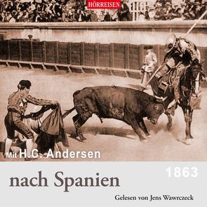 Mit H. C. Andersen nach Spanien von Andersen,  Hans Christian, Wawrczeck,  Jens