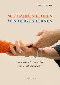 Mit Händen lehren, von Herzen lernen von Fertman,  Bruce, Liesenhoff,  Matthias