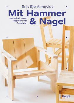 Mit Hammer und Nagel von Almqvist,  Erik Eje