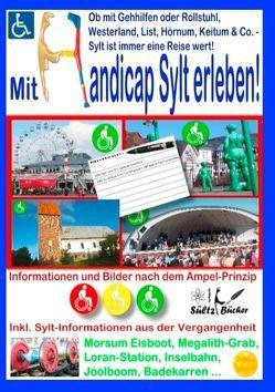 Mit Handicap Sylt erleben! Ob Westerland, List, Hörnum, Keitum & Co. … Sylt ist immer eine Reise wert! von Sültz,  Renate, Sültz,  Uwe H.