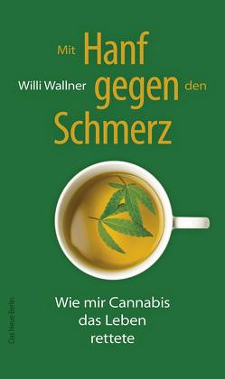 Mit Hanf gegen den Schmerz von Wallner,  Willi