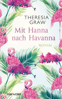 Mit Hanna nach Havanna von Graw,  Theresia