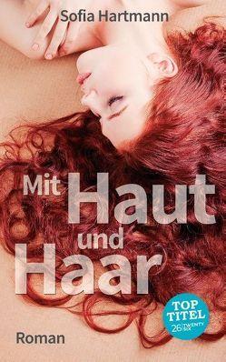 Mit Haut und Haar von Celik,  Monika, Hartmann,  Sofia